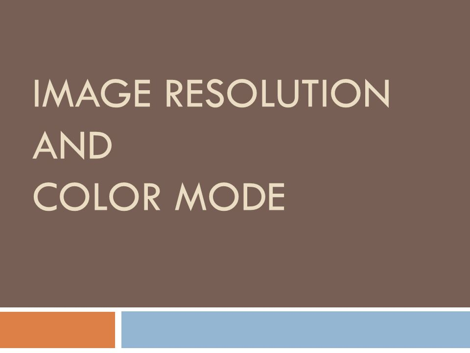 Image Resolution and Color Mode