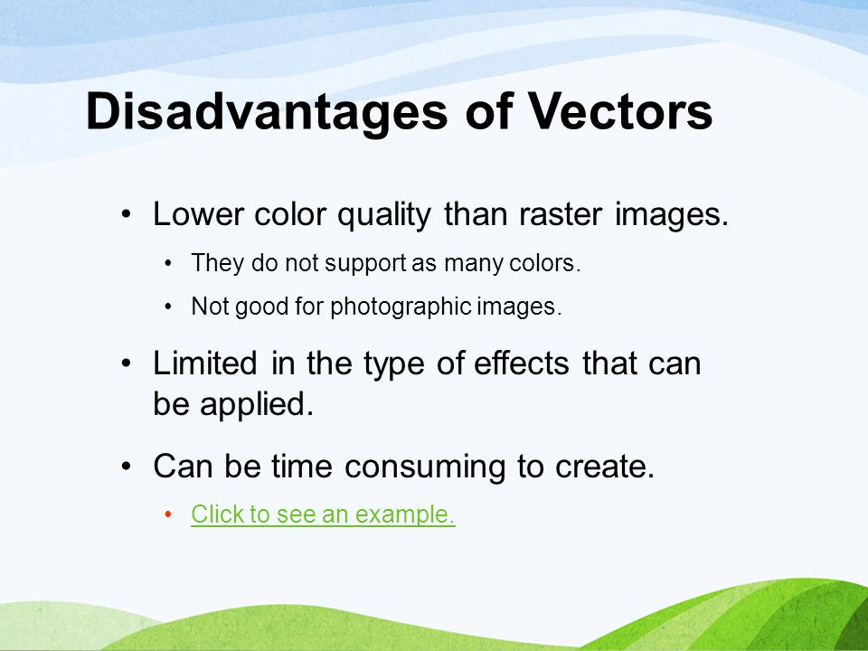 Disadvantages of Vectors