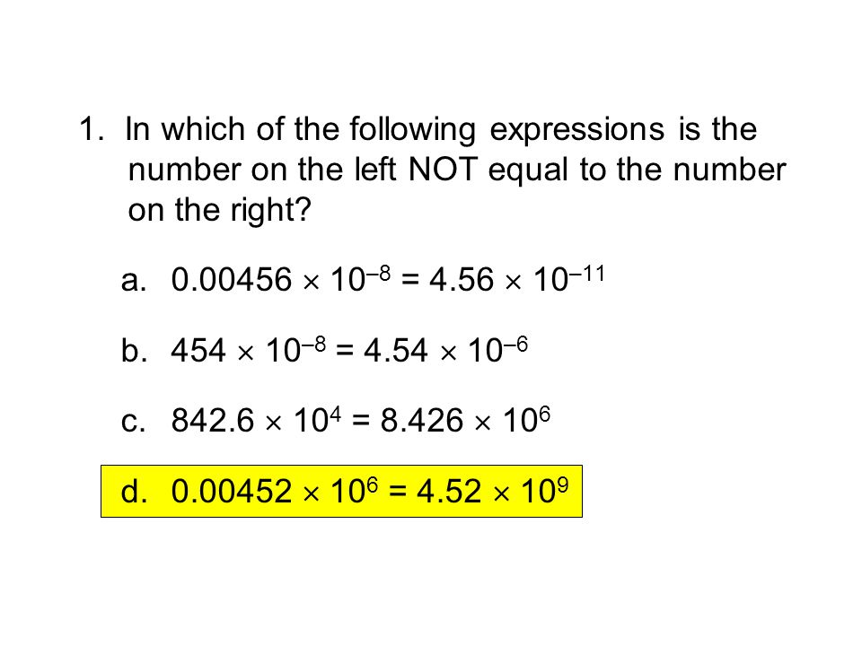 3.1 Section Quiz 1. In which of the following expressions is the number on the left NOT equal to the number on the right