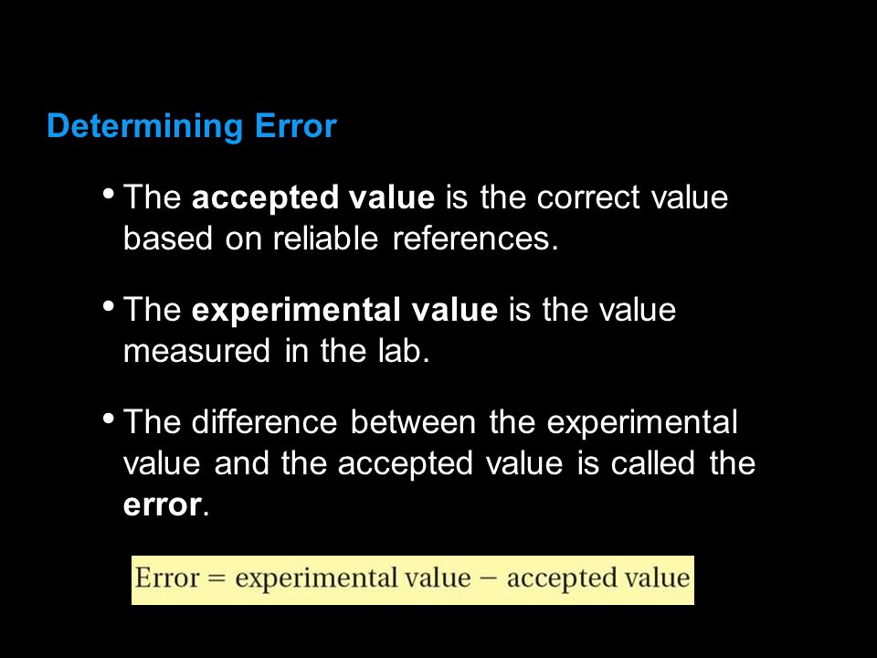 3.1 Determining Error. The accepted value is the correct value based on reliable references.