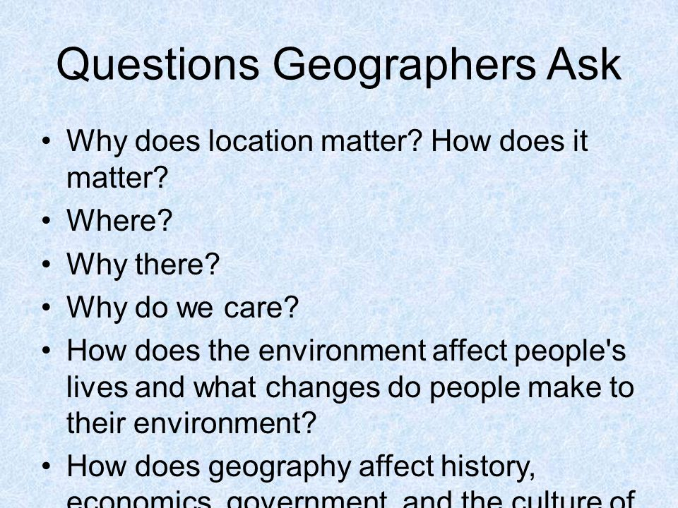 Questions Geographers Ask