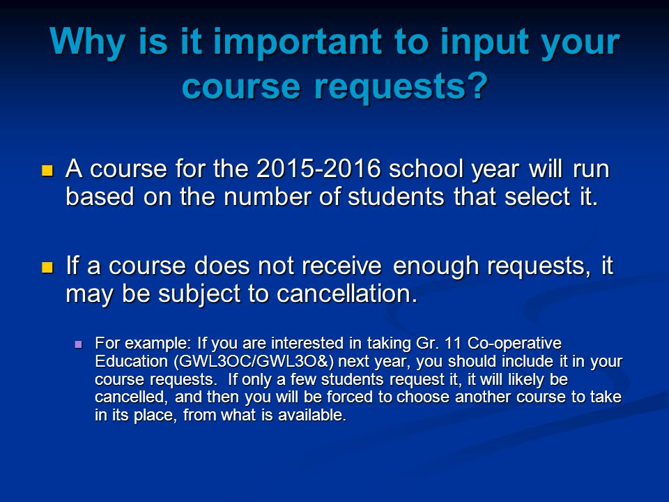 Why is it important to input your course requests