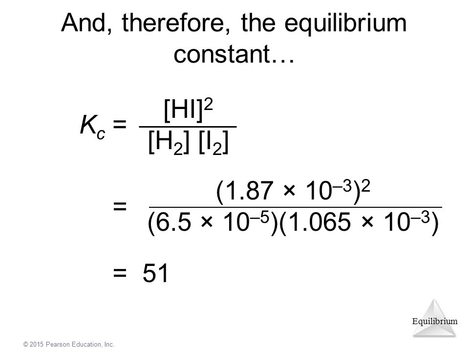 And, therefore, the equilibrium constant…