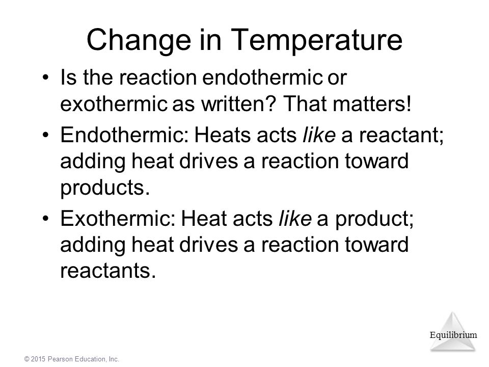 Change in Temperature Is the reaction endothermic or exothermic as written That matters!