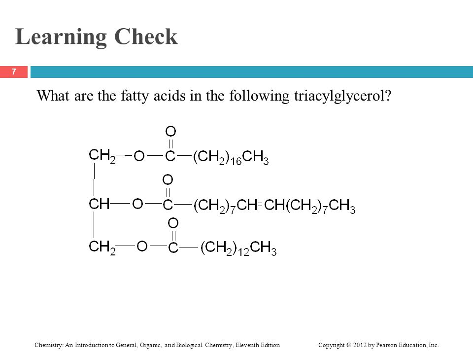 Learning Check What are the fatty acids in the following triacylglycerol