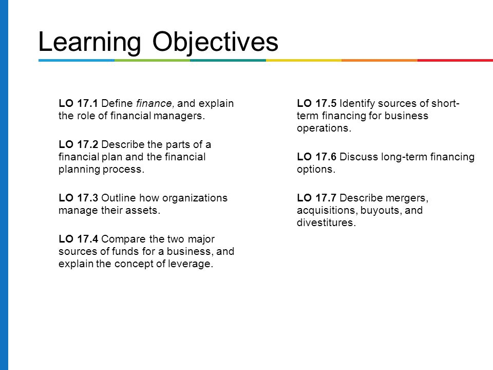 Learning Objectives LO 17.1 Define finance, and explain the role of financial managers.