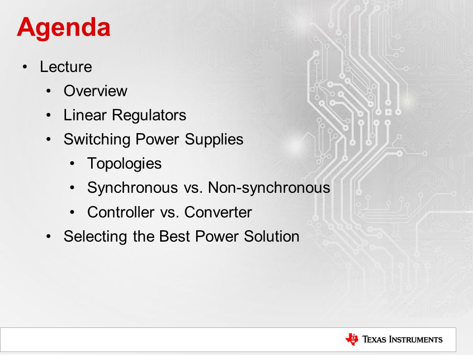 Agenda Lecture Overview Linear Regulators Switching Power Supplies