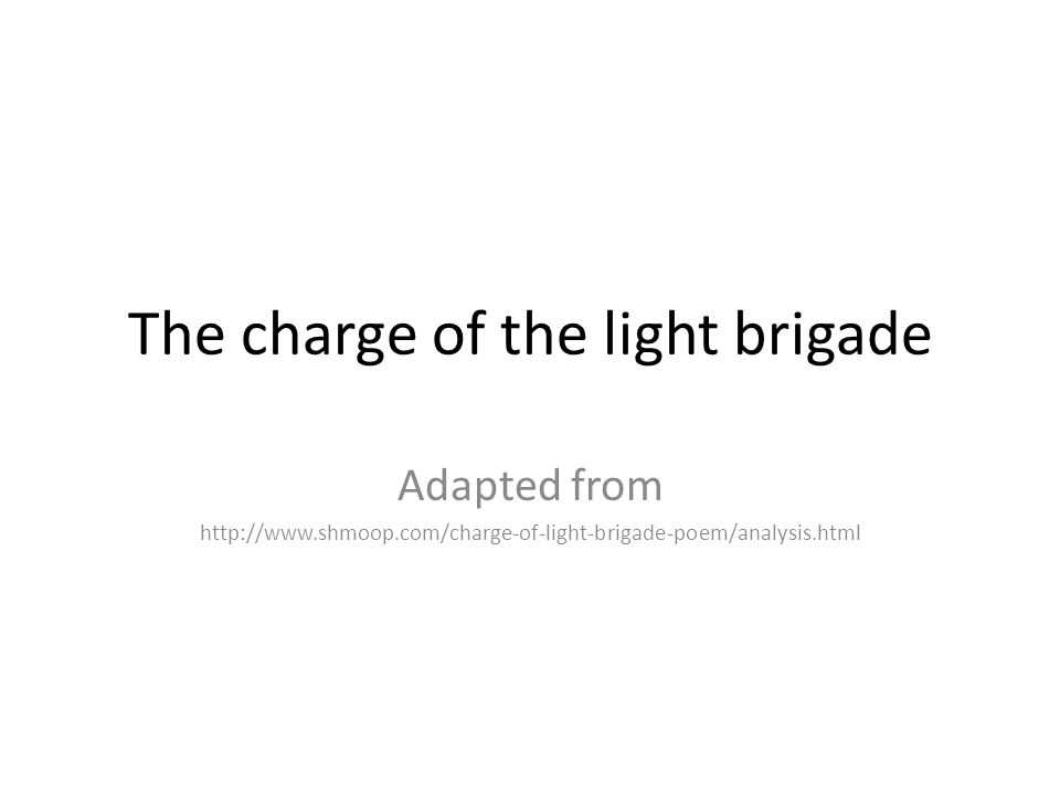 how conflict is presented in charge of the light brigade Tennyson explores the notions of patriotism and honour in war and praises the brigade charge of the light brigade presented in 'the flag' and 'the charge.