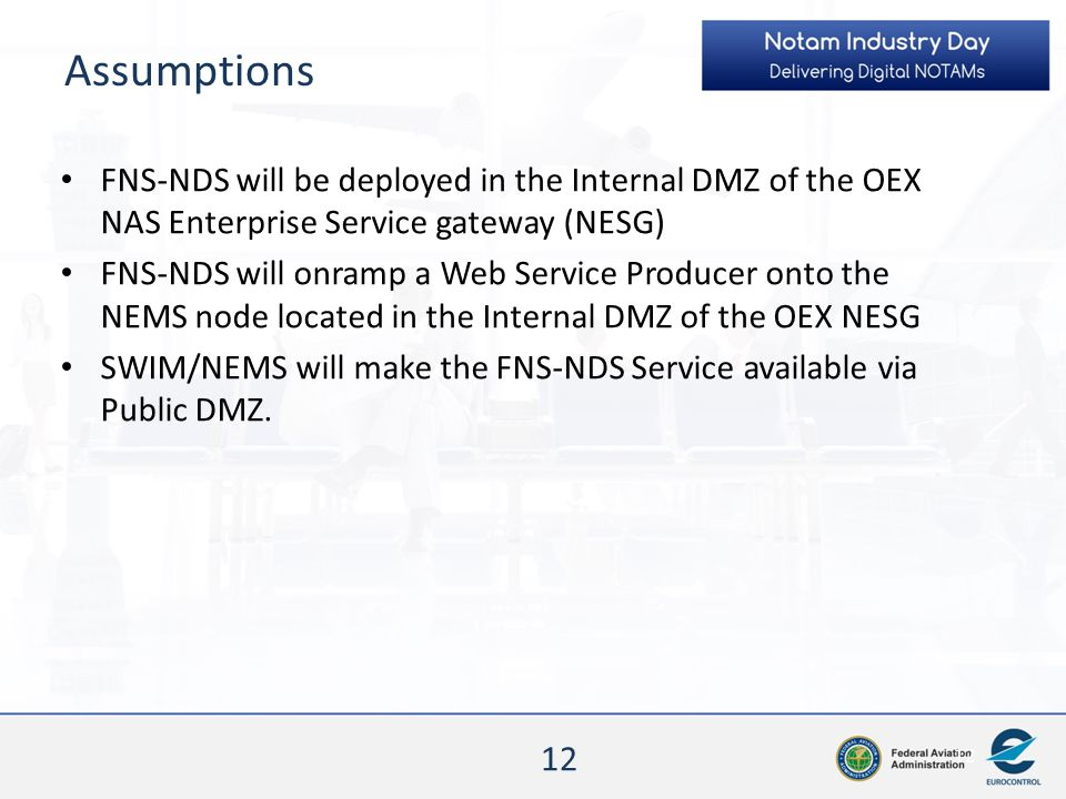 Assumptions FNS-NDS will be deployed in the Internal DMZ of the OEX NAS Enterprise Service gateway (NESG)