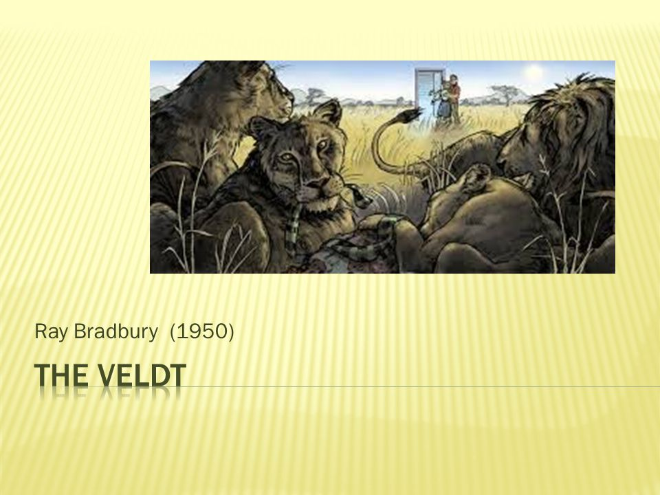 ray bradbury the veldt ppt video online  1 ray bradbury 1950 the veldt