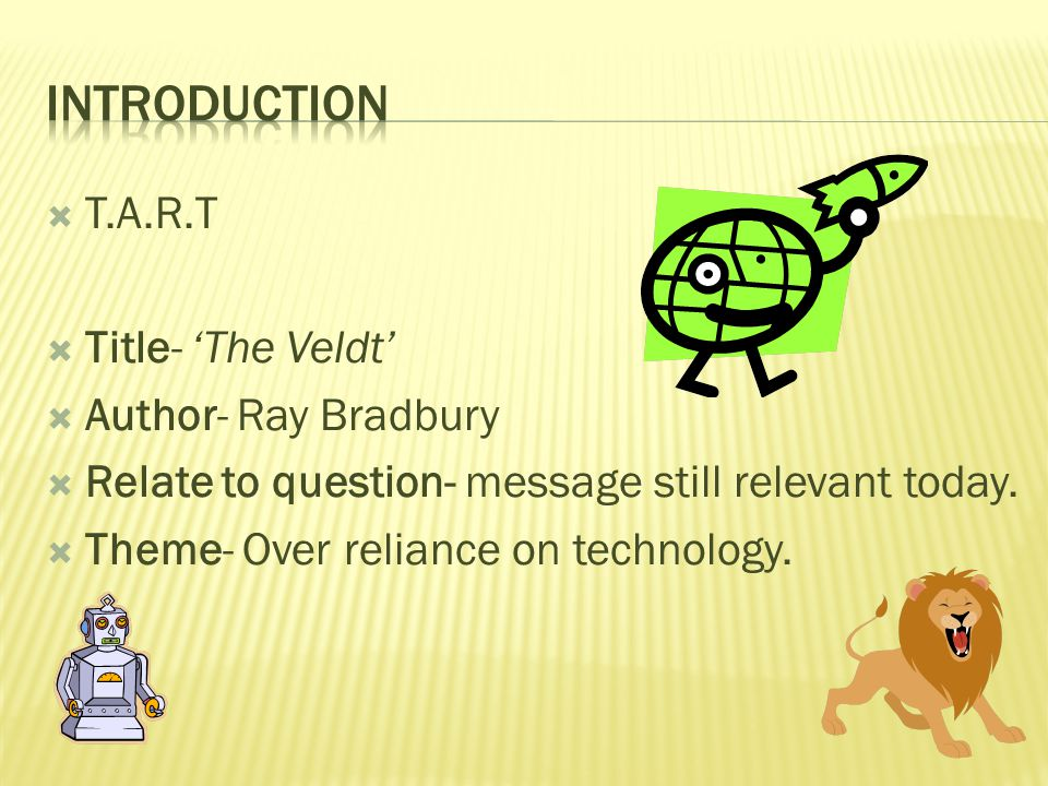 essays on the veldt by ray bradbury Thomas dow mrs locke eng4u tuesday, february 17, 2015 the ideals of a metal expression would you say a robot that is designed to feel and think they are.