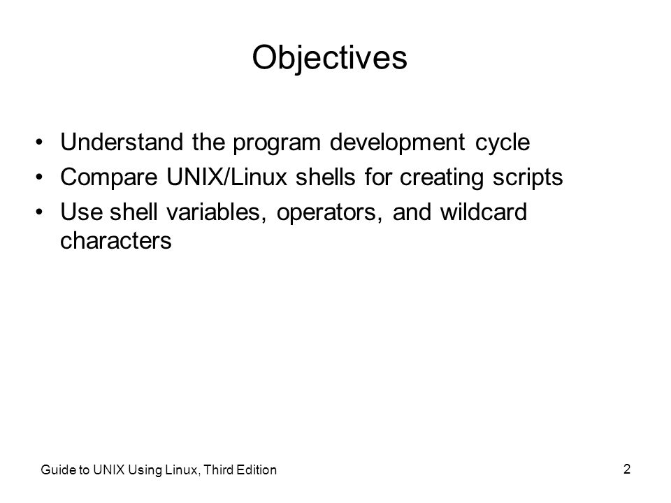 Objectives Understand the program development cycle