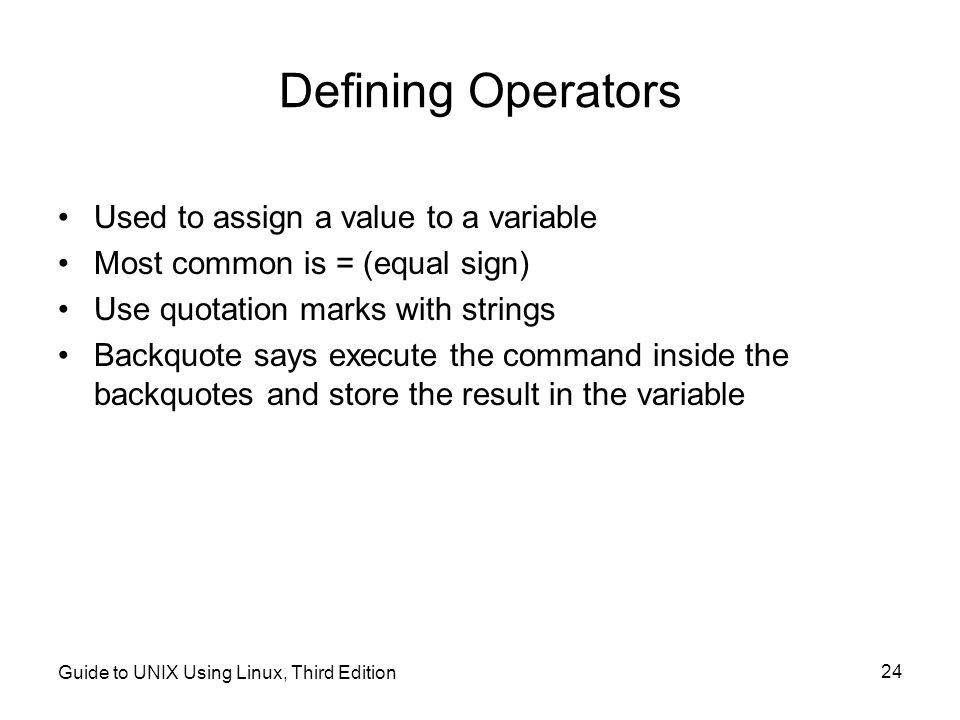 Defining Operators Used to assign a value to a variable
