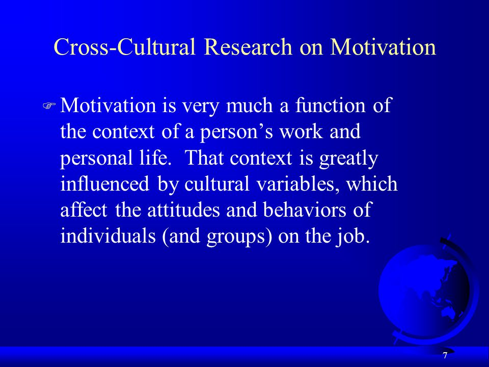 examining cross cultural motivation in employees Motivation of employees is the essence for high performance in companies, which in turn ensures the competitively of a company, in today's world where global competition is fierce especially with china's growth the poor performance of the european & american countries on the other hand, makes.