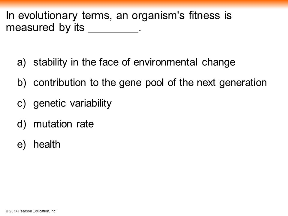 In evolutionary terms, an organism s fitness is measured by its ________.