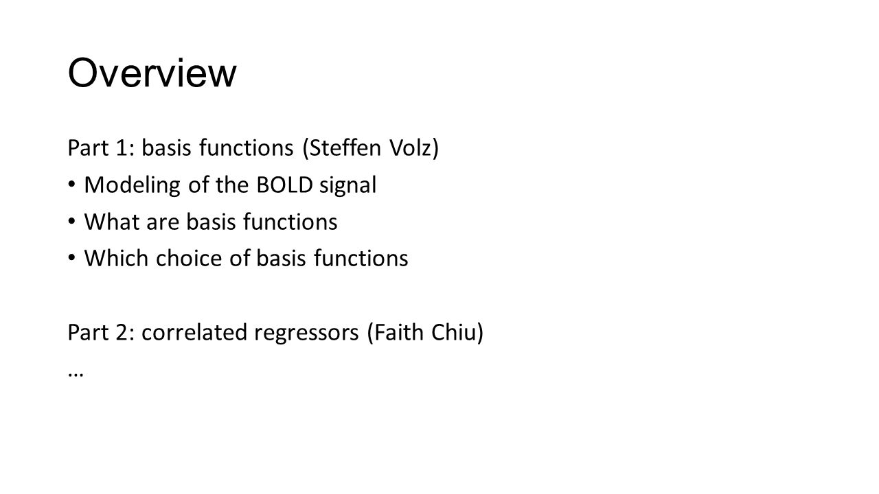 Overview Part 1: basis functions (Steffen Volz)