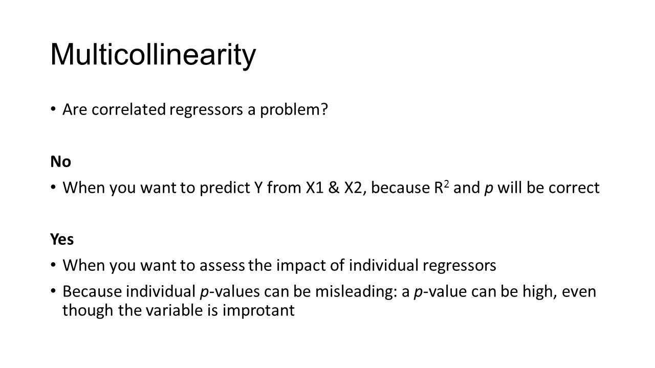 Multicollinearity Are correlated regressors a problem No