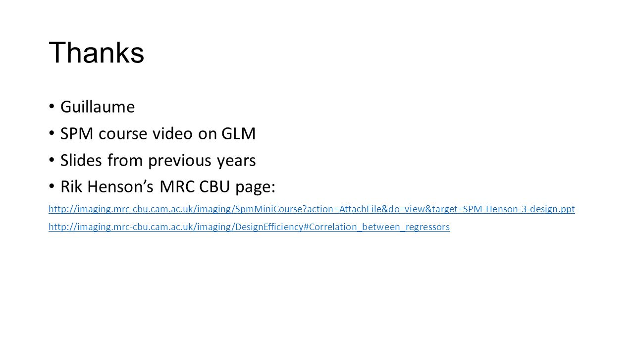 Thanks Guillaume SPM course video on GLM Slides from previous years