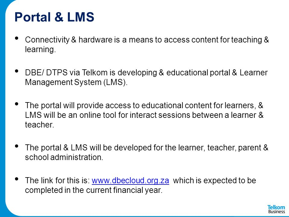 Portal & LMS Connectivity & hardware is a means to access content for teaching & learning.