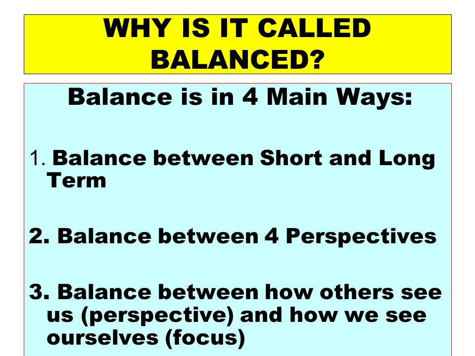 WHY IS IT CALLED BALANCED