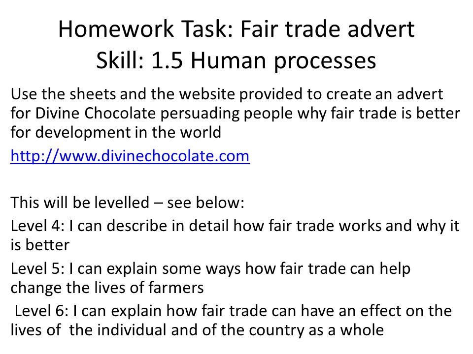 Homework Task: Fair trade advert Skill: 1.5 Human processes