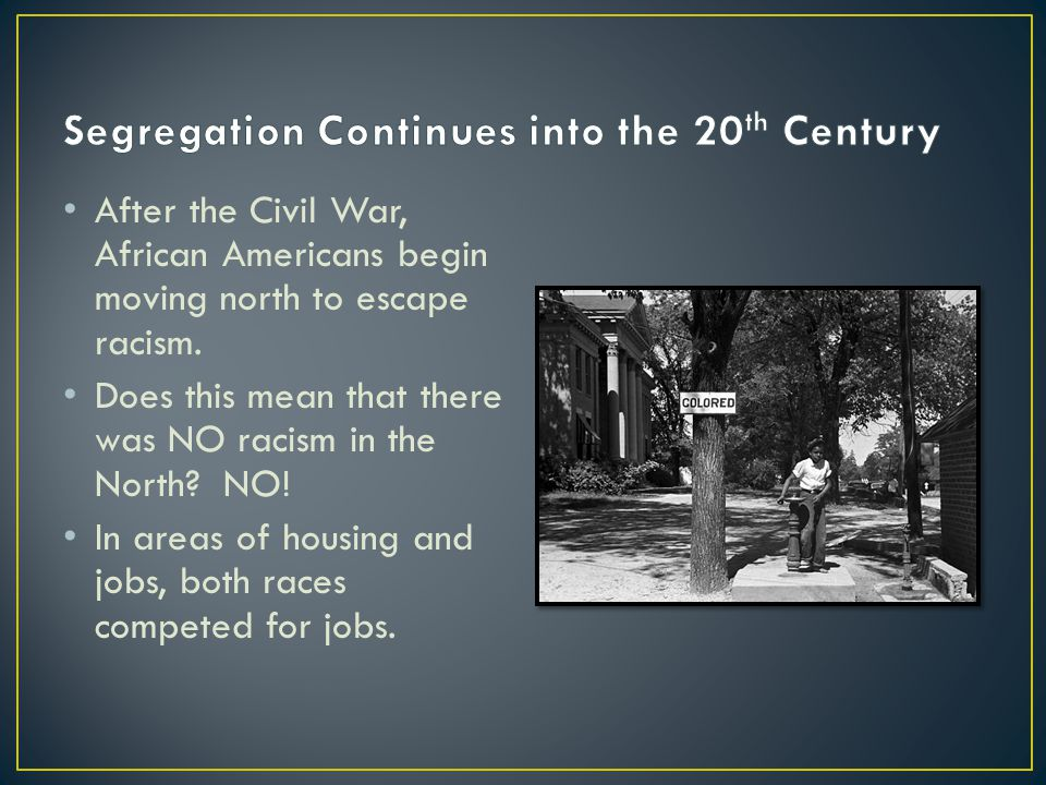 the rise of racial segregation after the us civil war Racial segregation in the american south: jim crow laws racism is the belief that the physical characteristics of a person or group determines their capabilities and that one group is naturally superior to other groups.