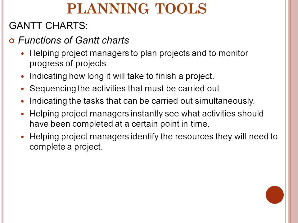 PLANNING TOOLS GANTT CHARTS: Functions of Gantt charts
