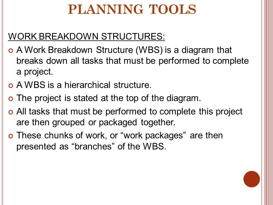 PLANNING TOOLS WORK BREAKDOWN STRUCTURES: