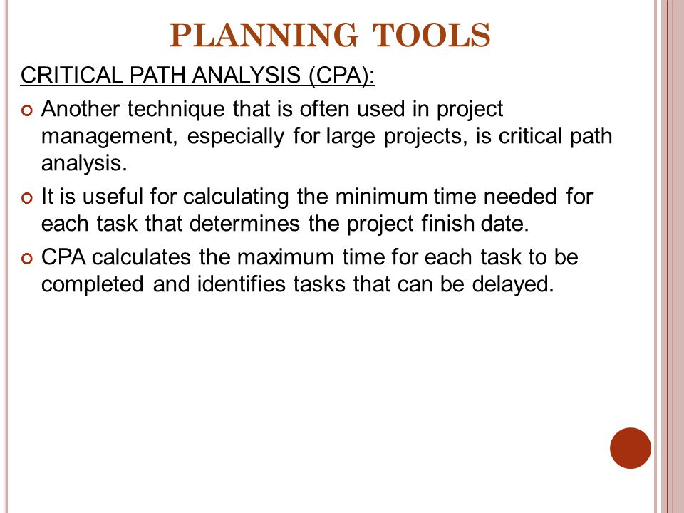 PLANNING TOOLS CRITICAL PATH ANALYSIS (CPA):