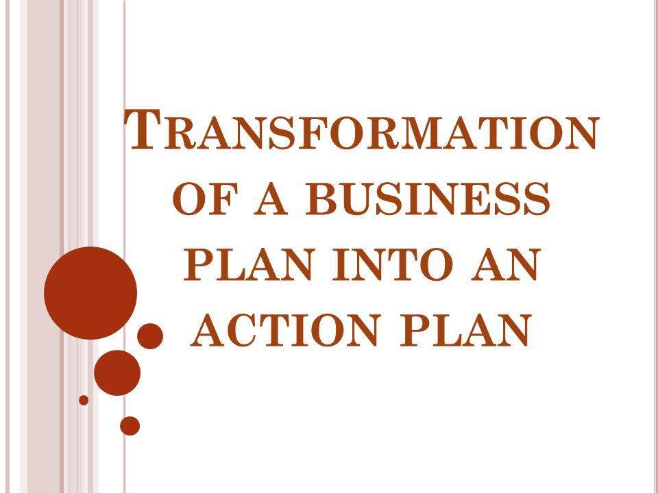 Transformation of a business plan into an action plan