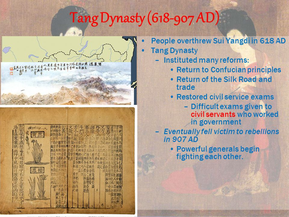 Tang Dynasty ( AD) People overthrew Sui Yangdi in 618 AD