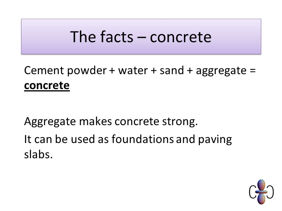 The facts – concrete