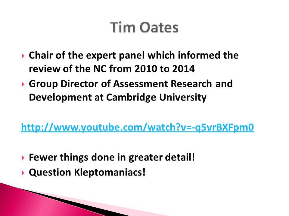 Tim Oates Chair of the expert panel which informed the review of the NC from 2010 to