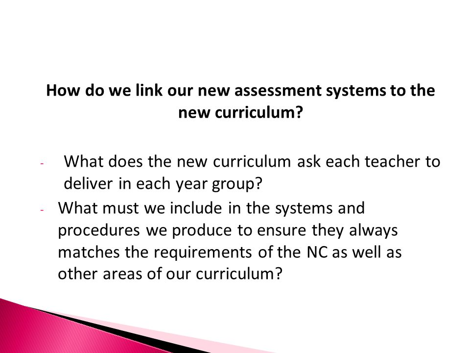 How do we link our new assessment systems to the new curriculum