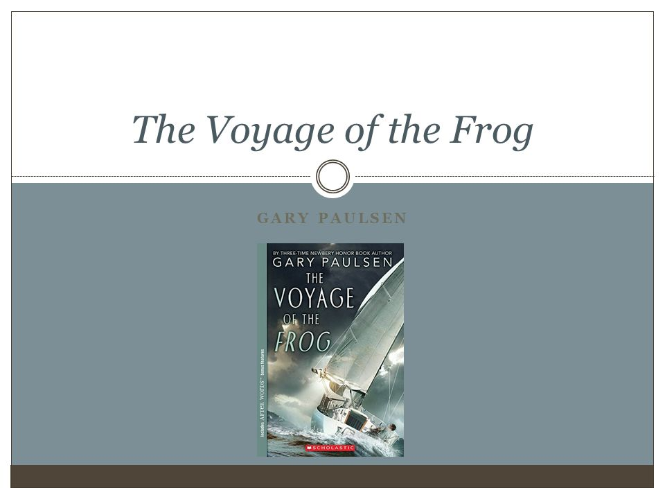 The Voyage of the Frog Gary Paulsen. - ppt download