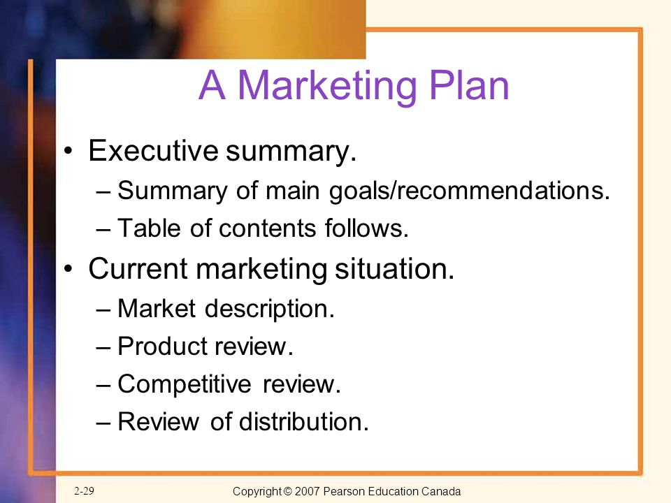 A Marketing Plan Executive summary. Current marketing situation.