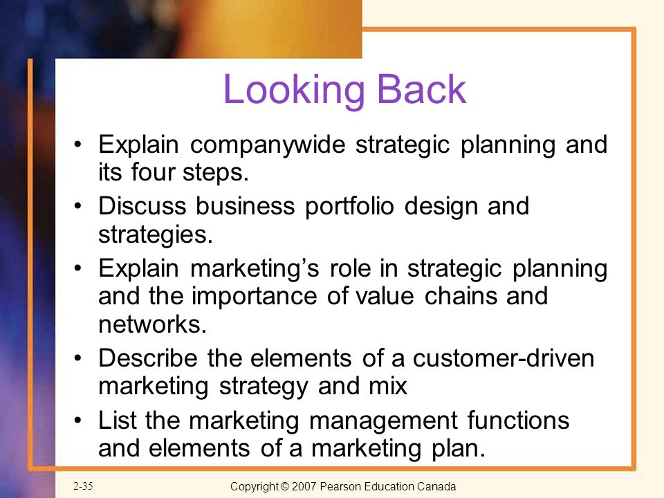 Looking Back Explain companywide strategic planning and its four steps. Discuss business portfolio design and strategies.