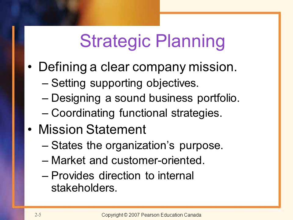 Strategic Planning Defining a clear company mission. Mission Statement