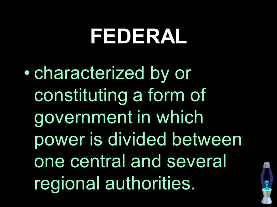 FEDERAL characterized by or constituting a form of government in which power is divided between one central and several regional authorities.