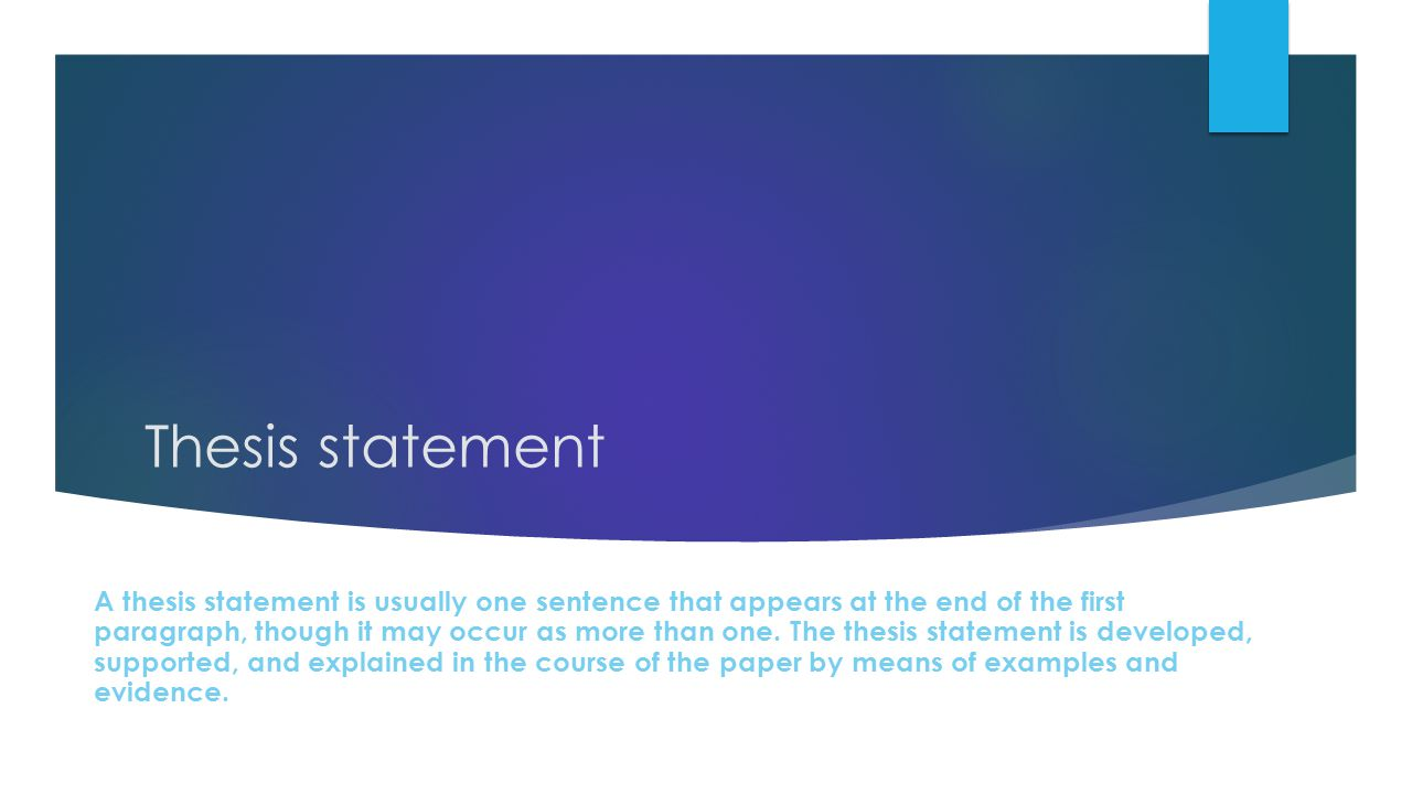the thesis statement usually appears in the Tips and examples for writing thesis statements the thesis statement usually appears at the end of the first paragraph of a paper 4.