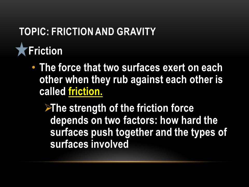 Topic: Friction and Gravity