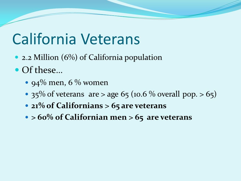 California Veterans Of these…