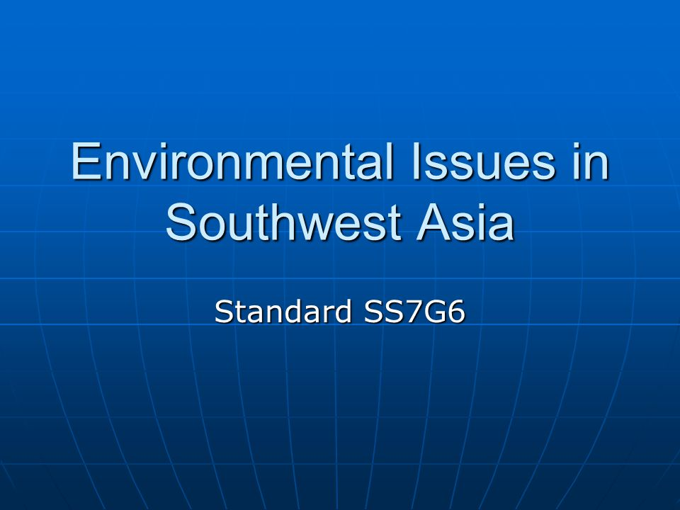 Environmental Issues in Southwest Asia
