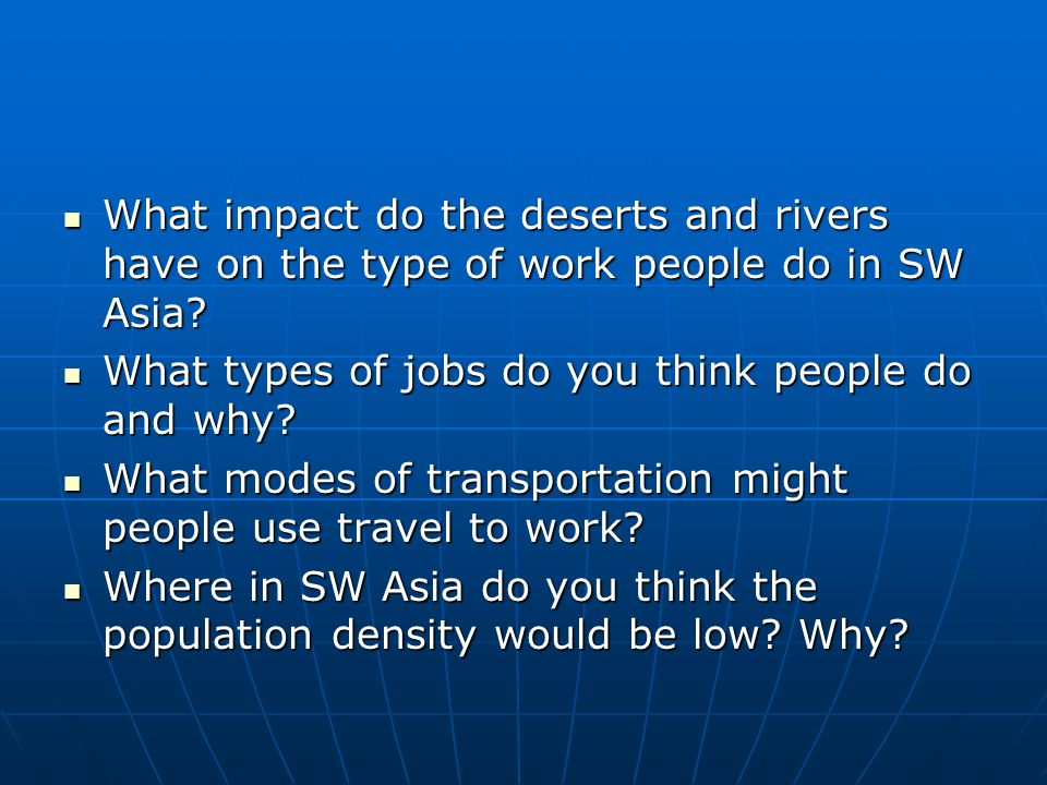 What impact do the deserts and rivers have on the type of work people do in SW Asia