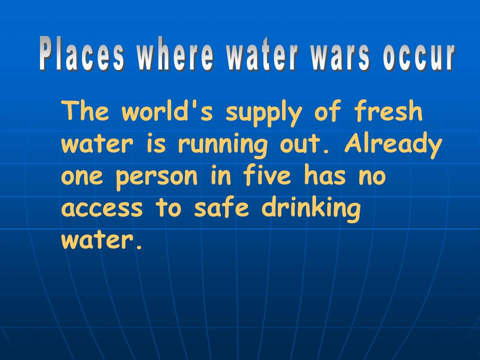 Places where water wars occur