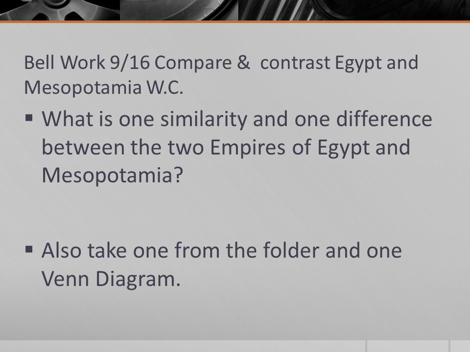 compare and contrast mesopotamia and egypt thesis Have been assigned a comparative paper or an essay for your ancient history class here is a great sample discussing the culture of mesopotamia and egypt.