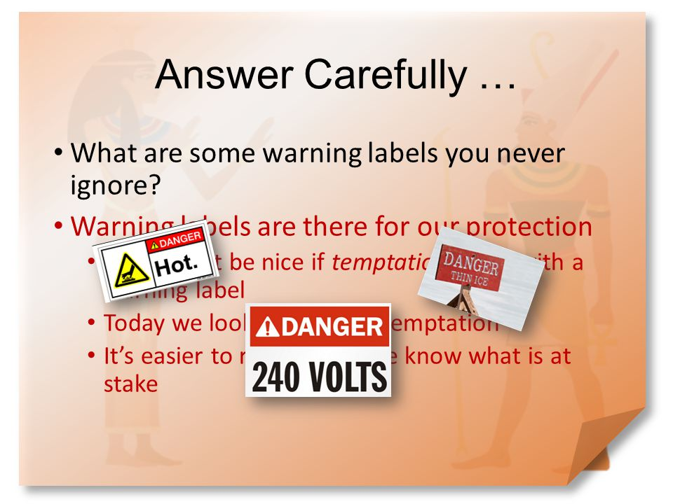 Answer Carefully … What are some warning labels you never ignore