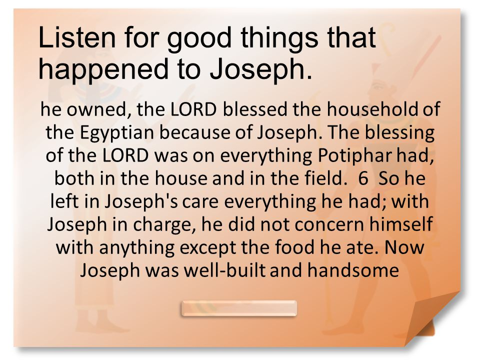 Listen for good things that happened to Joseph.