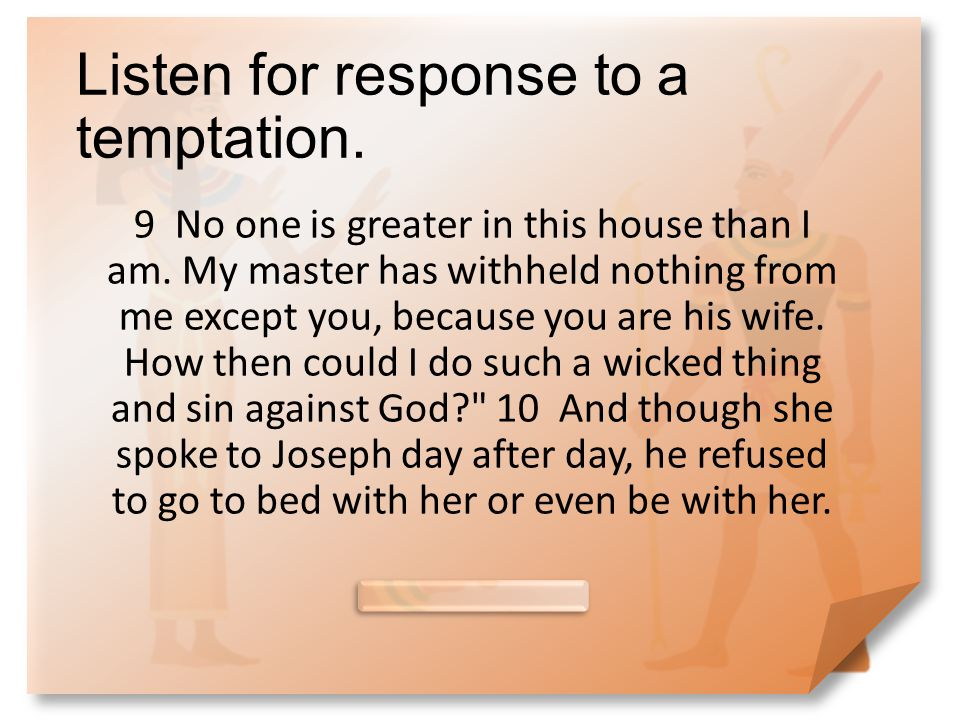 Listen for response to a temptation.
