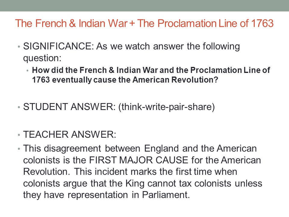 The French & Indian War + The Proclamation Line of 1763